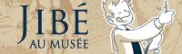 Jibé au musée
